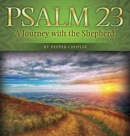 Pepper Choplin - Psalm 23: A Journey with the Shepherd
