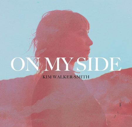 Kim Walker-Smith - On My Side (2017)