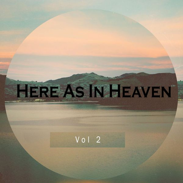 Worship the Almighty - Here as in Heaven (2018) Vol 2