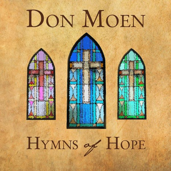 Don Moen - Hymns Of Hope 2014