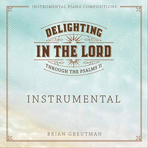 Brian Greutman - Delighting in the Lord (2018)