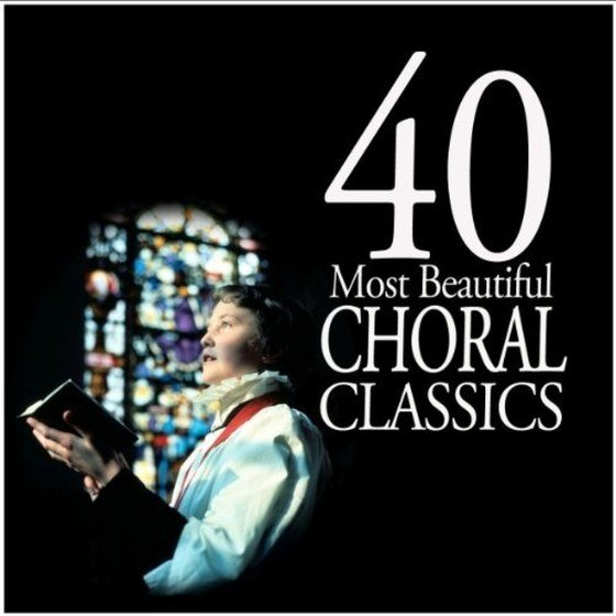 40 Most Beautiful Choral Classics (2011)