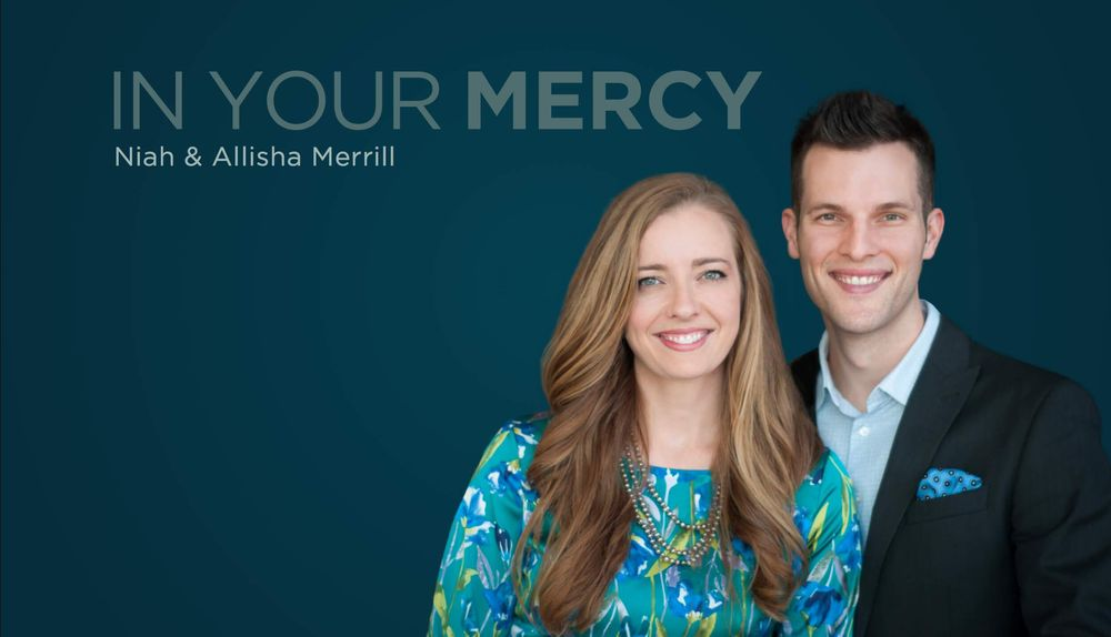 Niah & Allisha Merrill - In Your Mercy