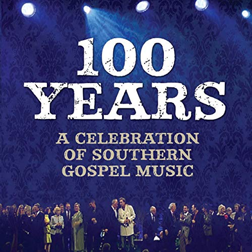 100 Years A Celebration Of Southern Gospel Music (2019)